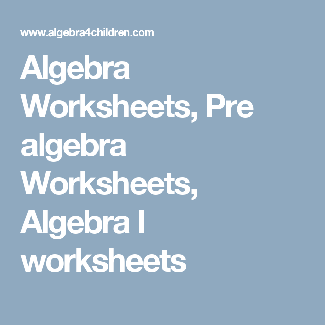 Algebra Worksheets, Pre algebra Worksheets, Algebra I worksheets ...