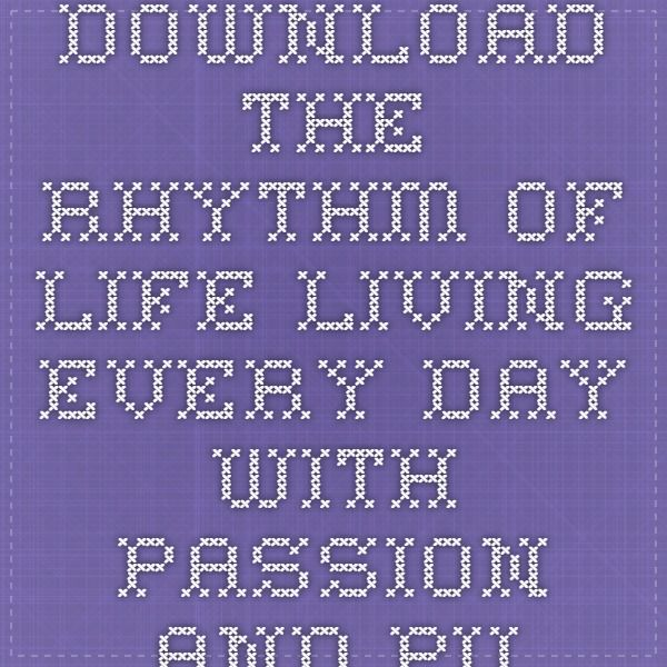Download the rhythm of life living every day with passion and download the rhythm of life living every day with passion and purpose ebook pdf pdf fandeluxe Images