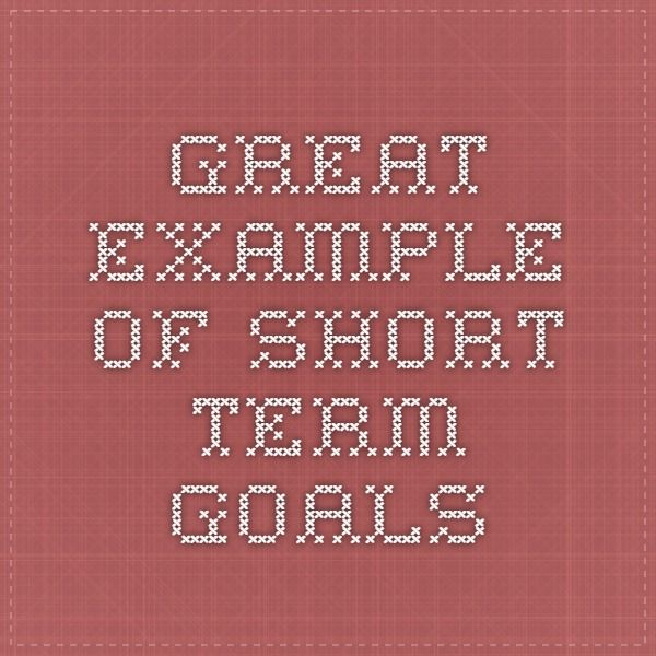 GREAT example of short term goals OT Pinterest Short term goals