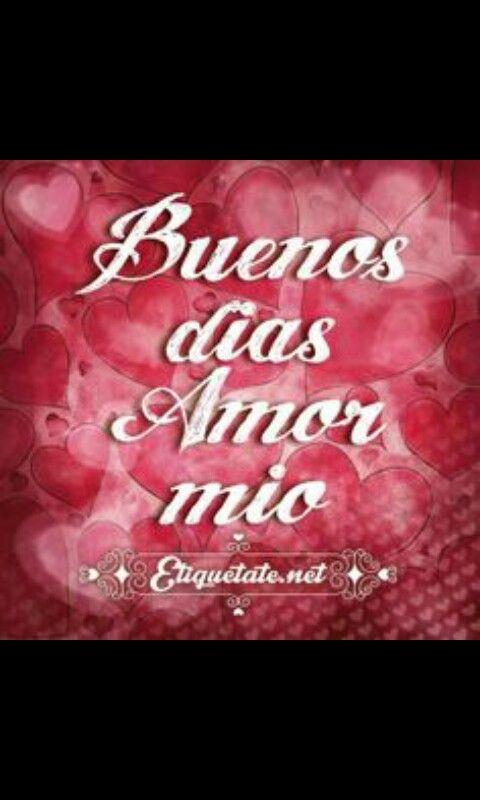Buenos Dias Mi Amor Bello Te Amo Buenos Dias Amor