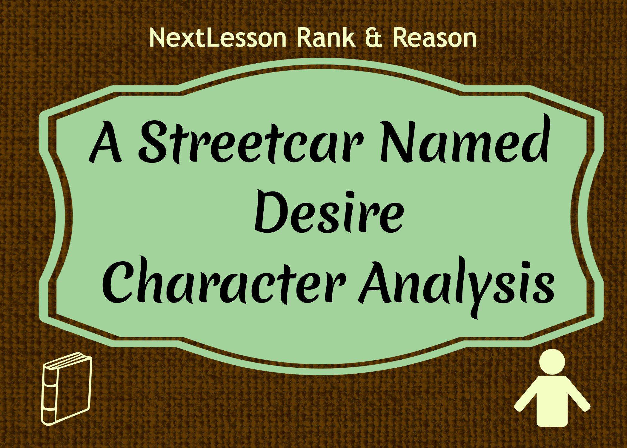 A Streetcar Named Desire Characterysis