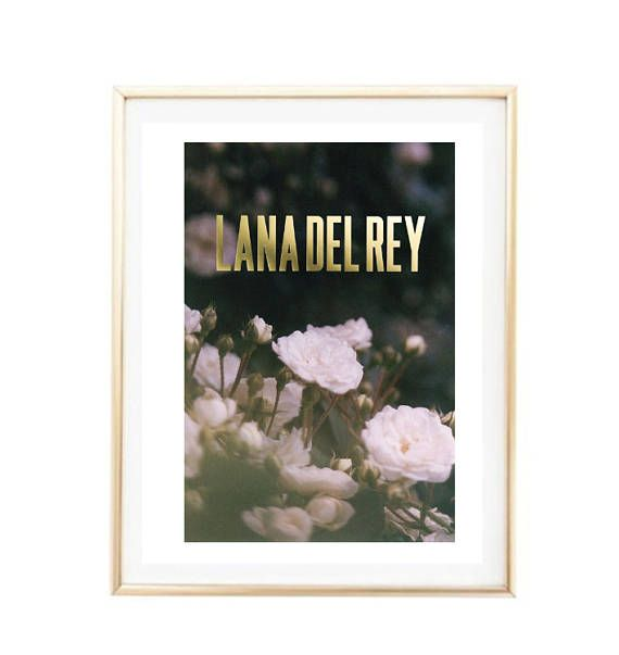 lana del rey poster faux gold Typographic Print Quote art print wall decor bedroom decor lana del rey print framed quote tumblr room decor