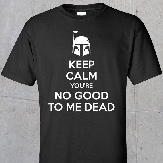 Keep Calm You're No Good To Me Dead Tshirt by TheGoldenGear, $17.00