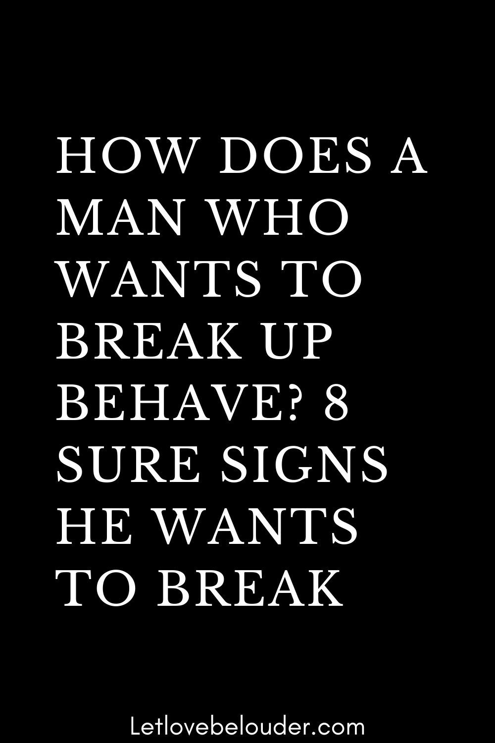 A relationship of out a wants when man 10 Signs