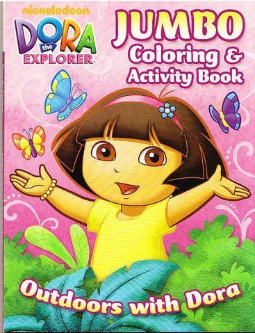 Dora The Explorer Jumbo Coloring And Activity Book Outdoors With By Bendon Publishing