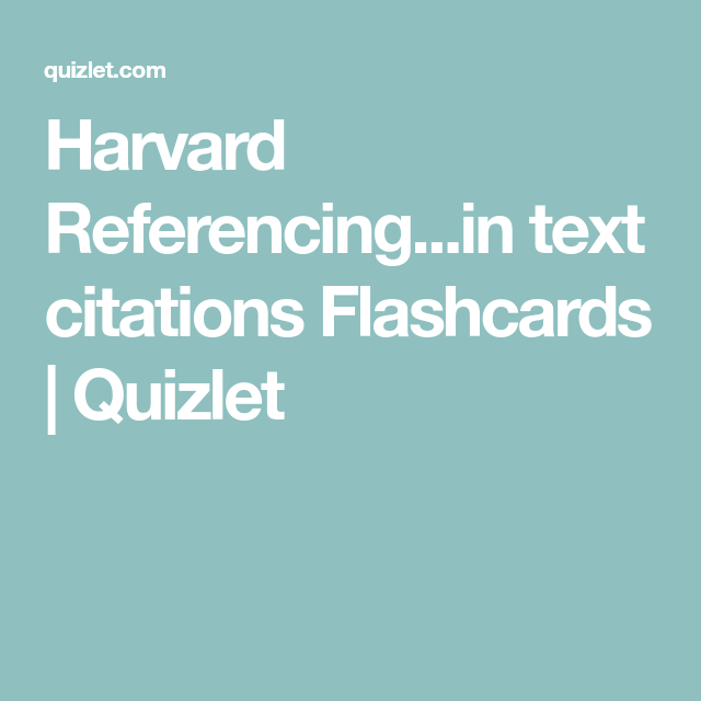 Harvard Referencing In Text Citations Flashcards Quizlet