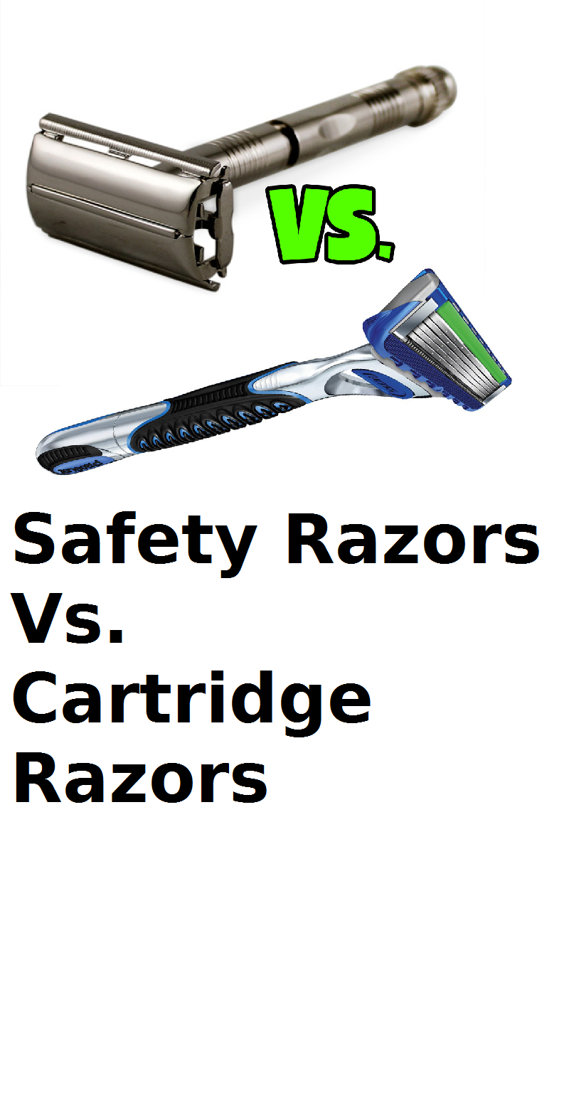 SAFETY RAZORS vs. CARTRIDGE RAZORS Which is better? Find