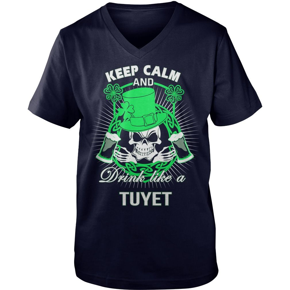 Keep Calm And Drink Like A TUYET Irish T-shirt  #gift #ideas #Popular #Everything #Videos #Shop #Animals #pets #Architecture #Art #Cars #motorcycles #Celebrities #DIY #crafts #Design #Education #Entertainment #Food #drink #Gardening #Geek #Hair #beauty #Health #fitness #History #Holidays #events #Home decor #Humor #Illustrations #posters #Kids #parenting #Men #Outdoors #Photography #Products #Quotes #Science #nature #Sports #Tattoos #Technology #Travel #Weddings #Women
