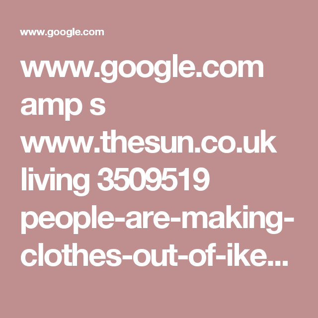 www.google.com amp s www.thesun.co.uk living 3509519 people-are-making-clothes-out-of-ikeas-blue-bag amp