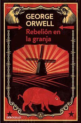Rebelión en la granja. Autor: George Orwell País: Reino Unido Género: Novela satírica