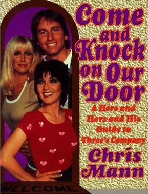 Review Of Chris Mann S Come And Knock On Our Door A Hers And Hers And His Guide To Three S Company Three S Company Knock Knock Norman Fell