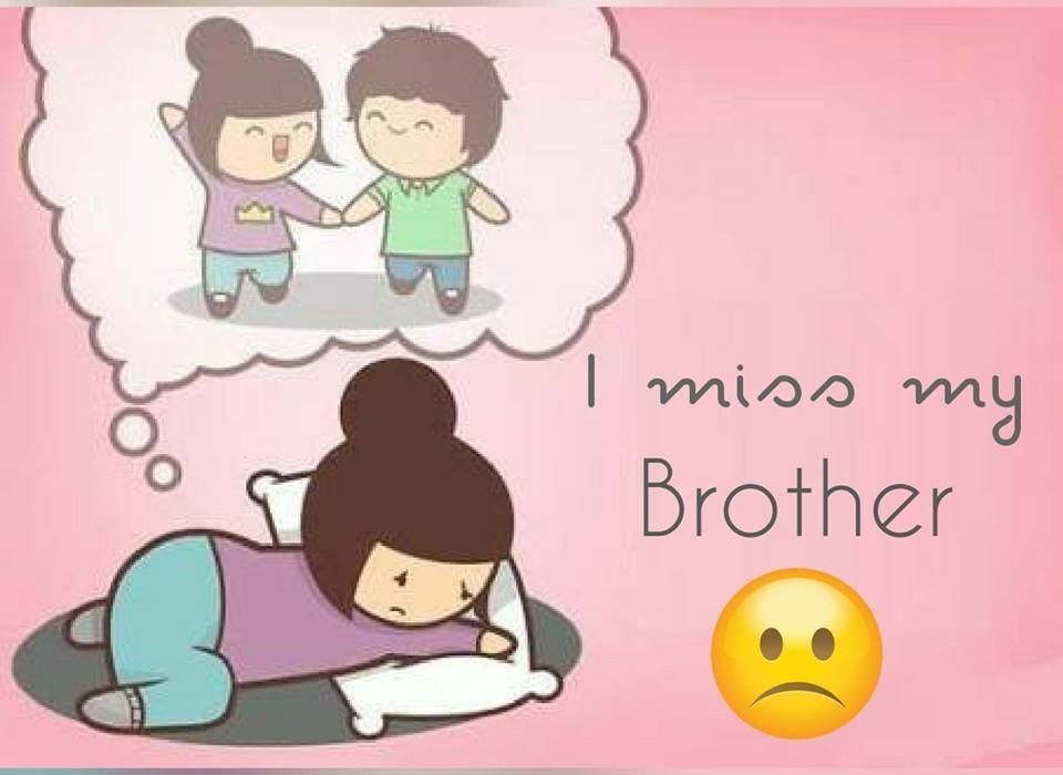I Miss You Brother Brother Sister Quotes Funny Sibling Quotes Brother I Love My Brother