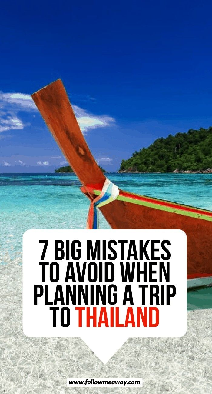Big Mistakes To Avoid When Planning A Trip To Thailand  What to do in Thailand  dont make these mistakes in Thailand  how to plan your first trip to Thailand  Thailand it...