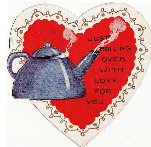 Steamy Valentine Greetings From Tea In England Www.TeaInEngland.com