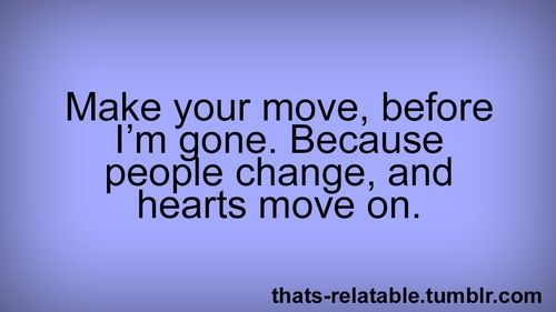 People Change Hearts Move On Quotes Love Relationships Life Inspirational Words Relationship Quotes Inspirational Quotes