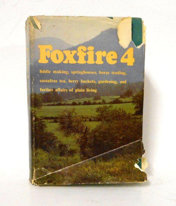 1977 Foxfire 4 Hardback Book Homesteading by honeyblossomstudio
