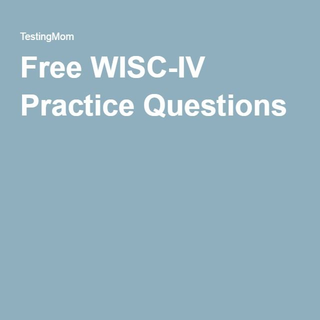 Free WISC-IV Practice Questions