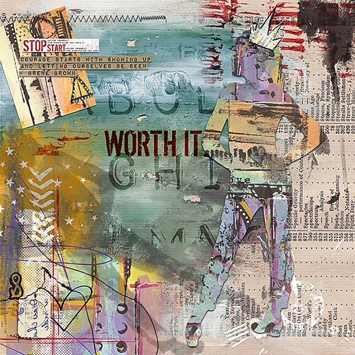 1604_AJworthit_low by Jana using Captivated Visions (Sweet Shoppe) Abstract Fillers, You are worth it, A better place, and It takes courage.