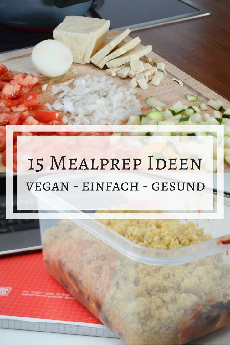 Mealprep Ideen – 15 Gerichte, die ihr schon zuhause vorbereiten könnt