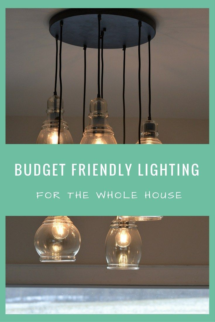 Budget Friendly Lighting for the Whole House • See what we chose and ...