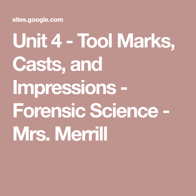 Unit 4 Tool Marks Casts And Impressions Forensic Science Mrs Merrill Forensic Science Forensics It Cast