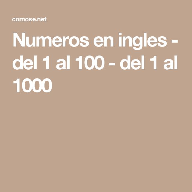 Numeros En Ingles Del 1 Al 100 Del 1 Al 1000 Numeros En Ingles Ingles Ordinales