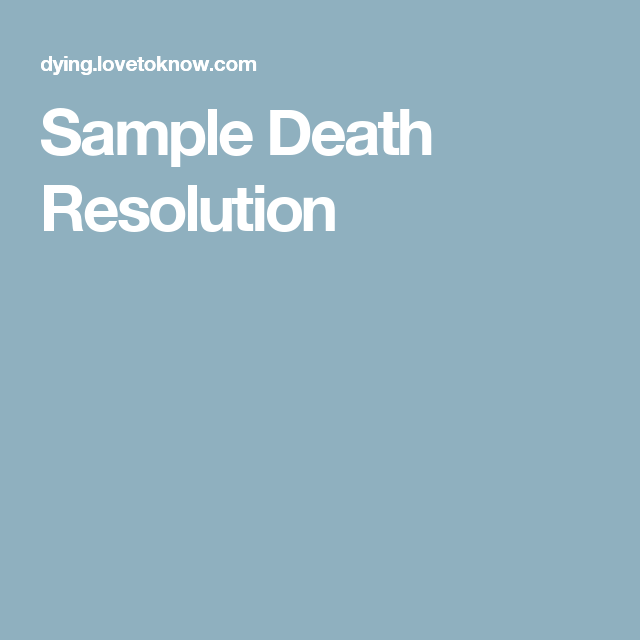Sample death resolution funeral ideas pinterest death for Death resolution template