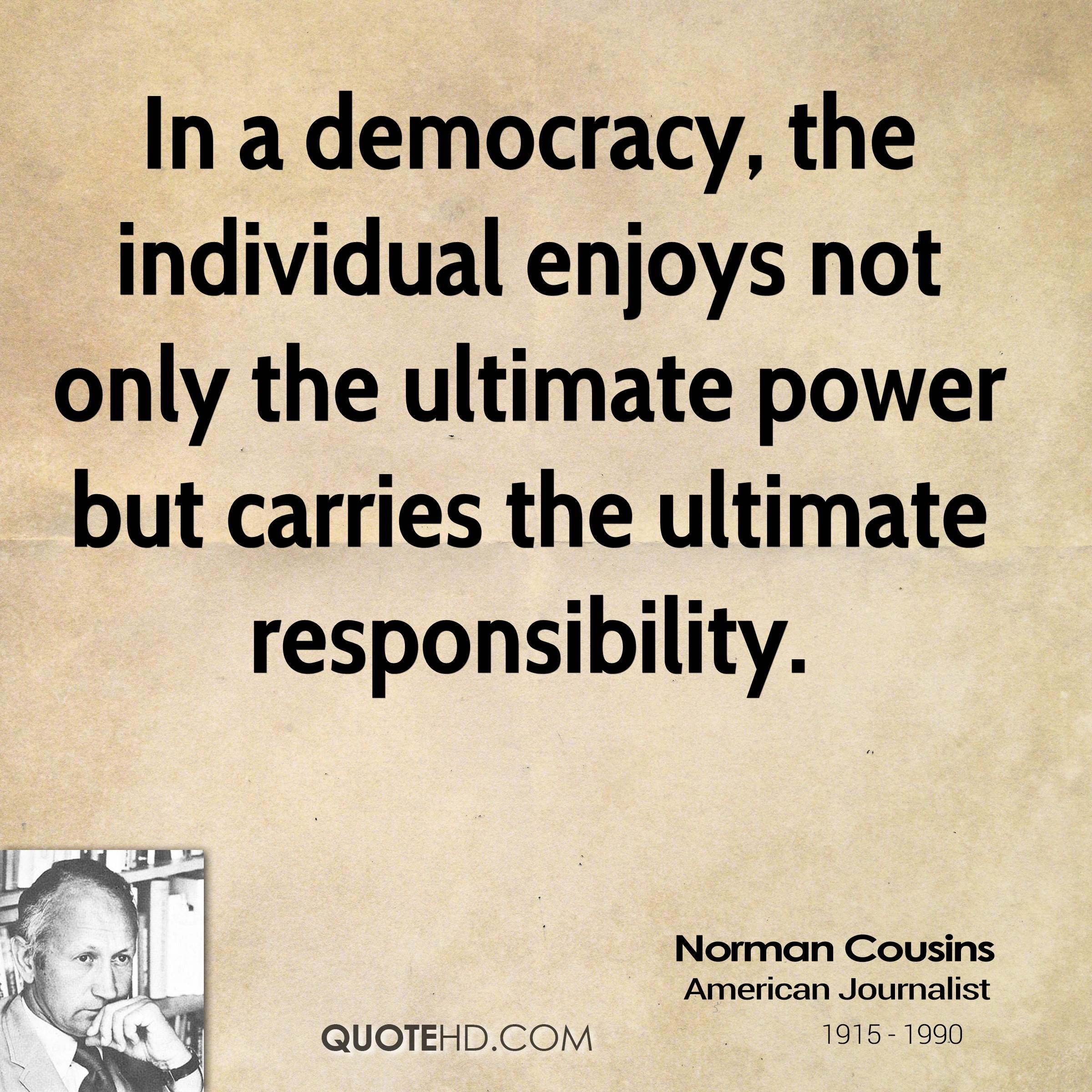 Charmant In A Democracy, The Individual Enjoys Not Only The Ultimate Power But  Carries The Ultimate