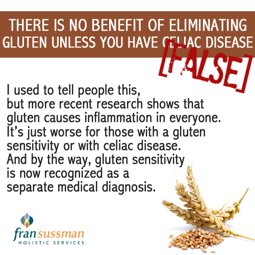 Gluten causes inflammation in everyone! It's just worse ...