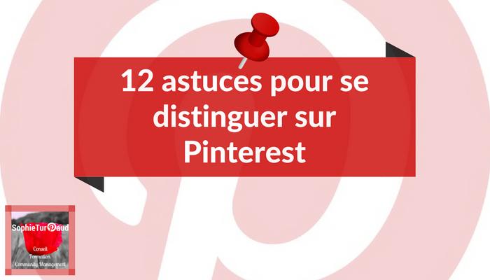 12 astuces pour se distinguer sur Pinterest en 2018  via @sophieturpaud