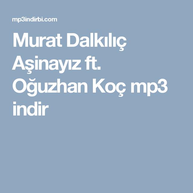 Murat Dalkilic Asinayiz Ft Oguzhan Koc Mp3 Indir Mobile Boarding Pass