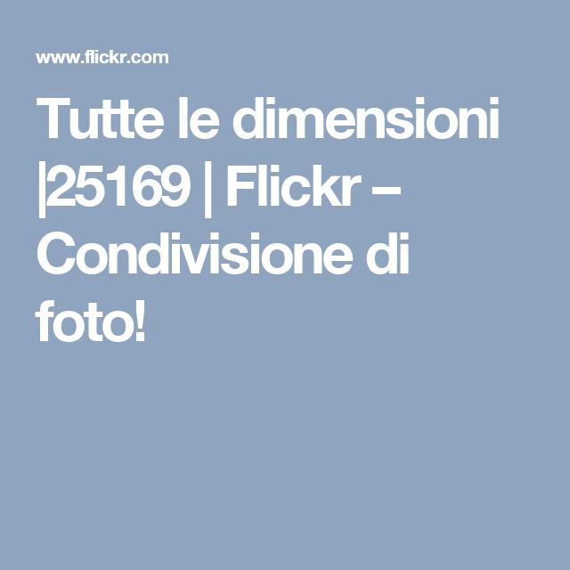 Tutte le dimensioni |25169 | Flickr – Condivisione di foto!