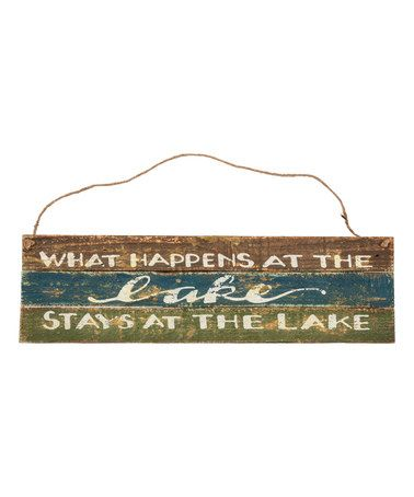 'What Happens at the Lake' Wall Sign #zulily #zulilyfinds