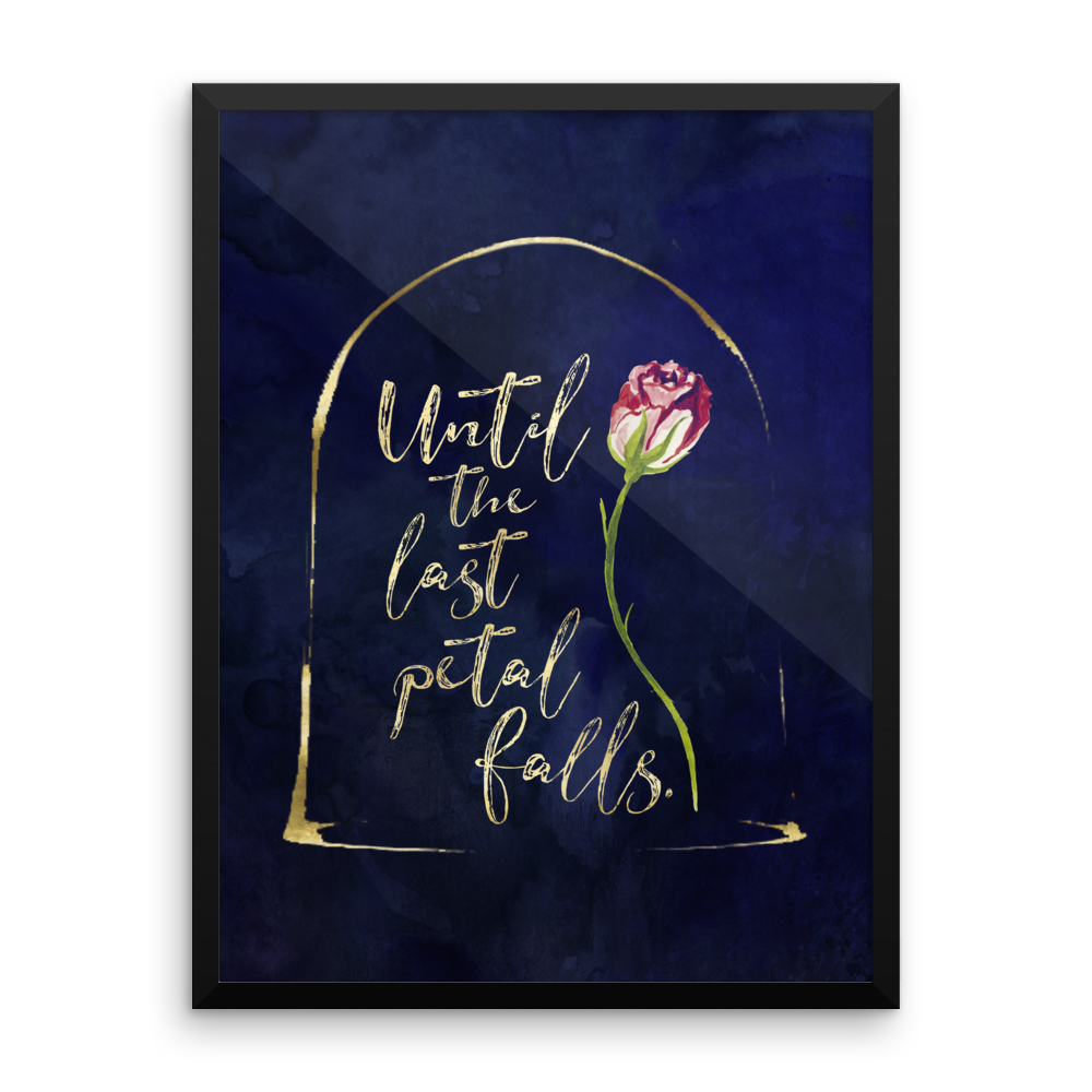 Until The Last Petal Falls Beauty And The Beast Quote Art Print Beauty And Beast Quotes Beast Quotes Art Prints Quotes