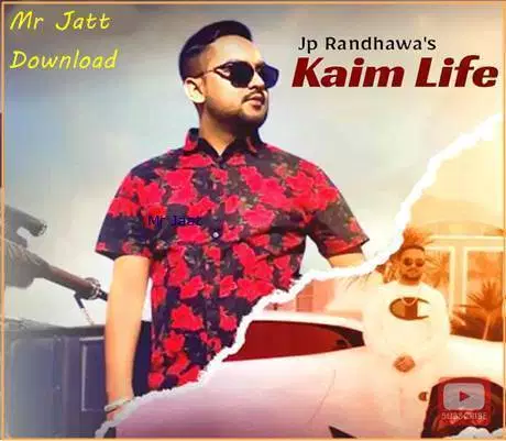Kaim Life Jp Randhawa Karan Aujla Mr Jatt Download Rap Songs Life Lyrics Rap Lyrics