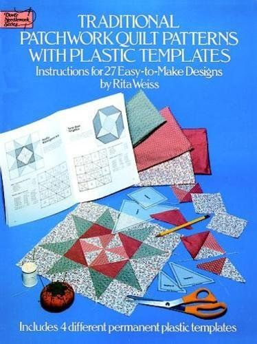 traditional patchwork quilt patterns 27 easy to make designs with plastic templates dover quilting