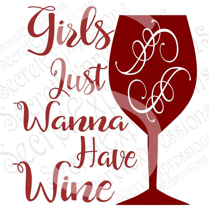 Girls Just Wanna Have Wine Svg, Wine Svg, Svg File, Digital Cutting File, Eps, Png, JPEG, DXF, SVG Cricut, Svg Silhouette, Print File by SecretExpressionsSVG on Etsy