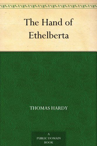 "Thomas Hardy - ""The Hand of Ethelberta"""