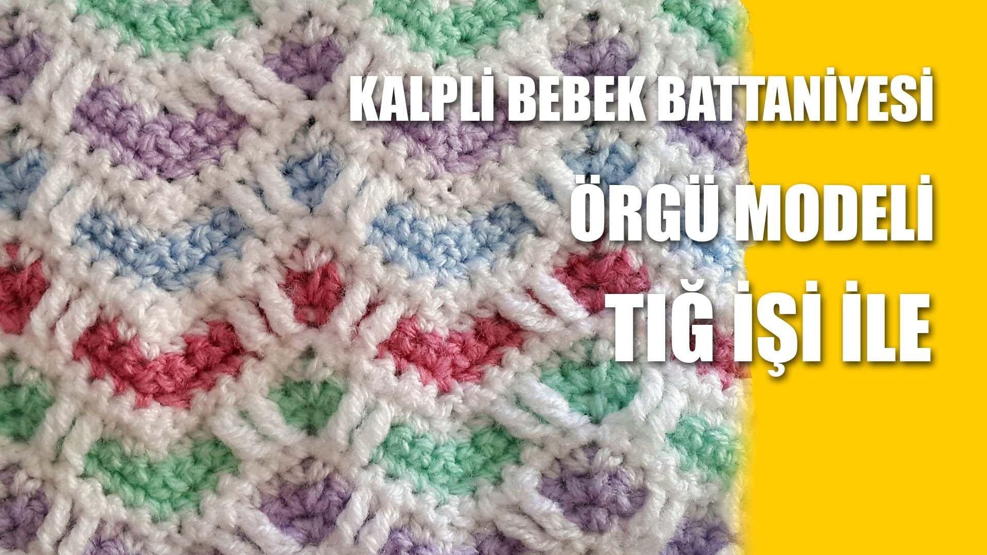 Kalpli Bebek Battaniyesi Örgü Modeli - Tığ İşi İle Örgü Modelleri ...