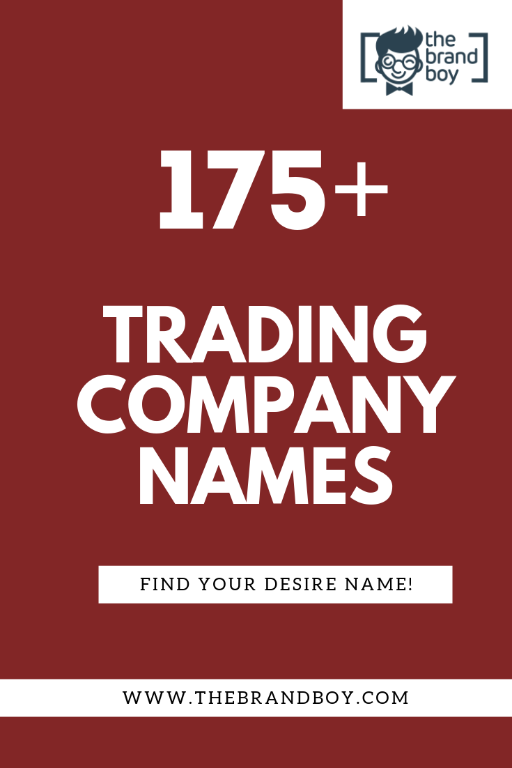 175+ Creative Trading Company Names ( Video+ Infographic