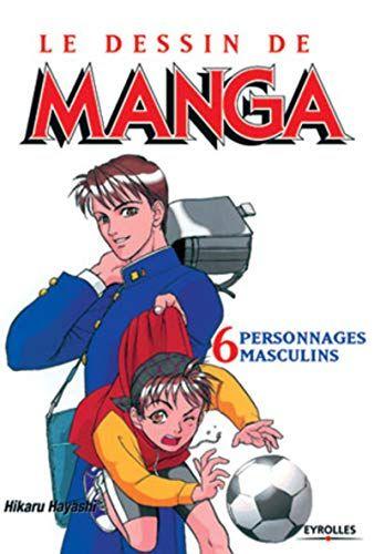 Télécharger Le Dessin de Manga, tome 6 : Personnages ...