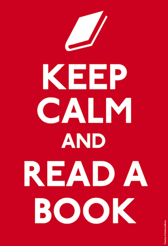Google Image Result for http://robaroundbooks.com/wp-content/uploads/2010/12/Keep-Calm-and-Read-a-Book500.png