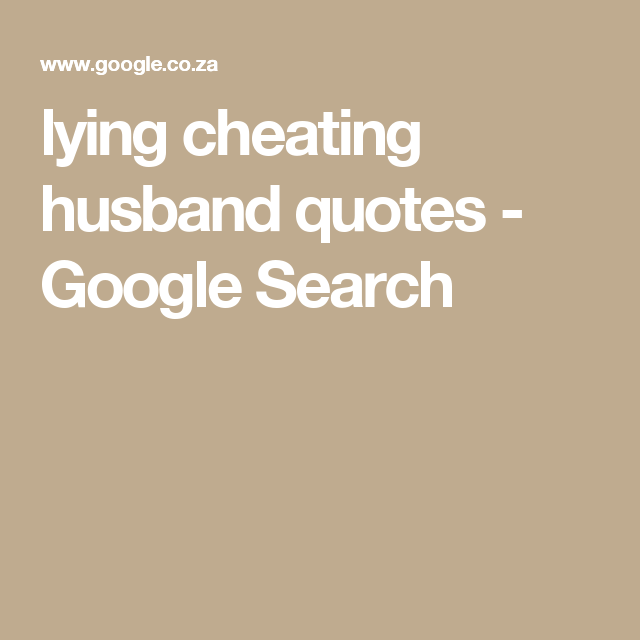 Cheating Husband Quotes Magnificent Lying Cheating Husband Quotes  Google Search  Personal Recovery