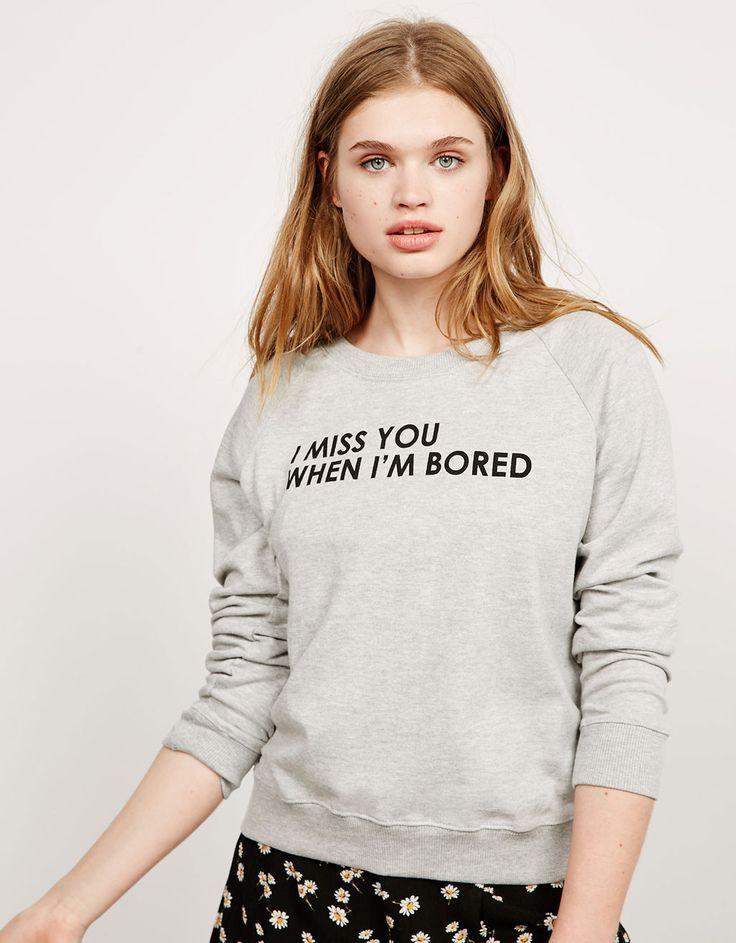 Imagini pentru bershka long sleeve sweatshirt i miss you when i am bored a7716dbe284a