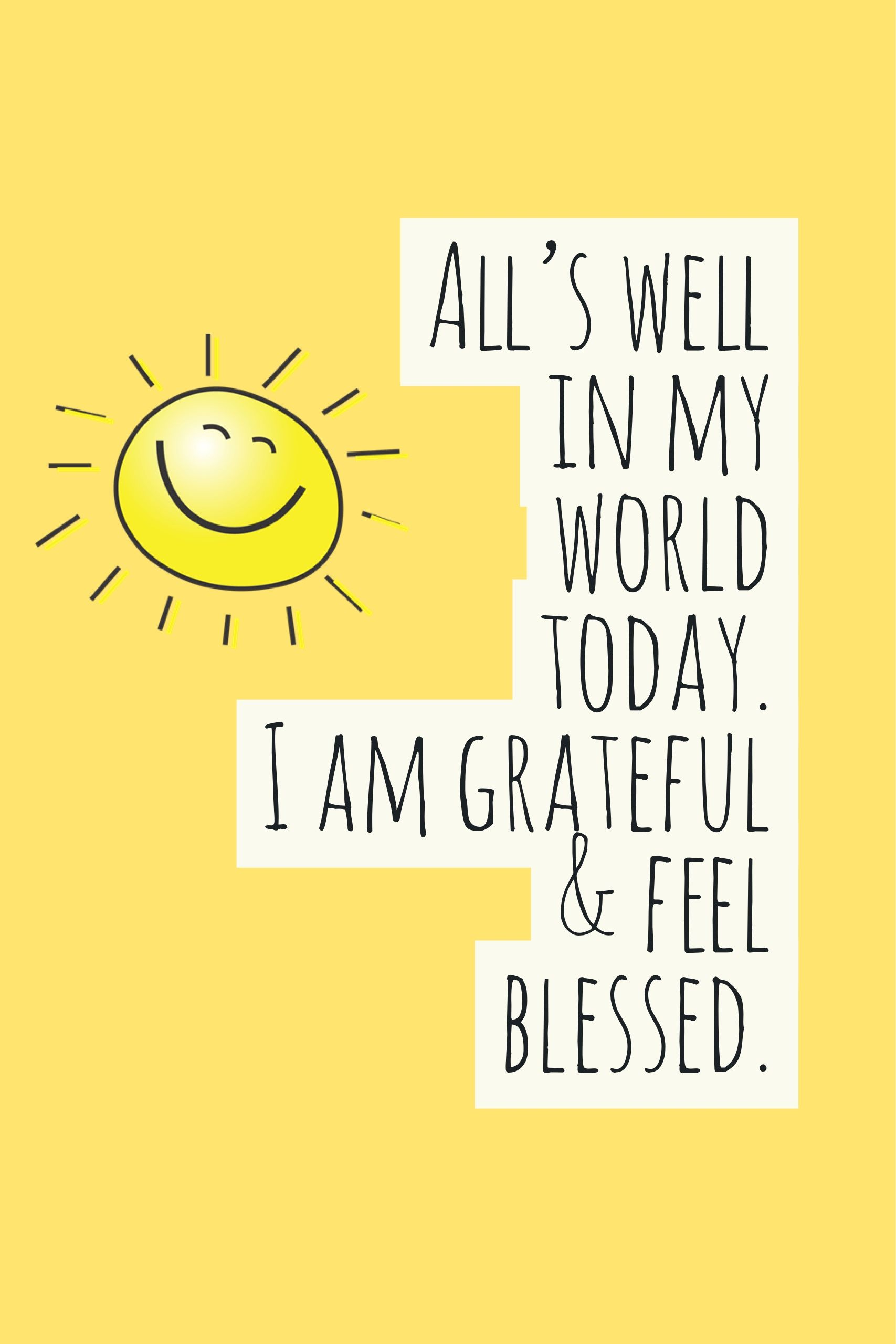 all s well in my world gratitude quotes smile quotes happy quotes