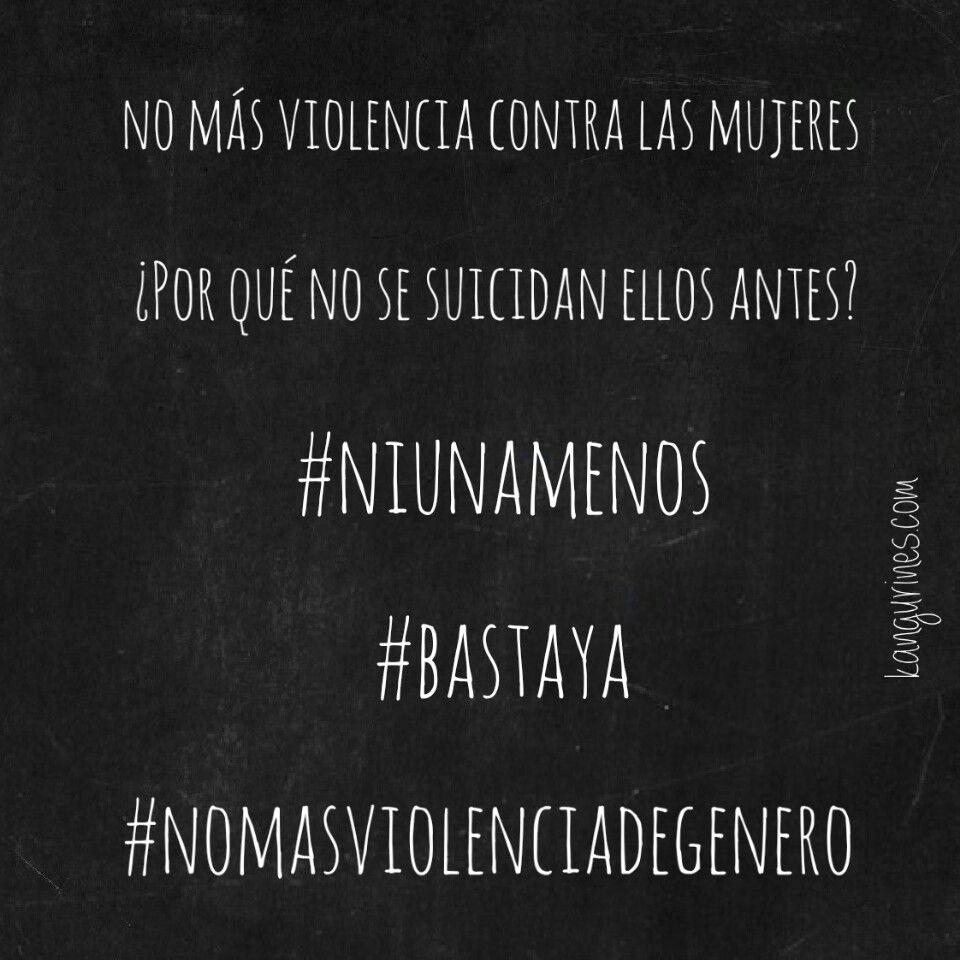 ¿Por qué no se suicidan ellos antes y las dejan vivir en paz? Basta ya!! Di no al maltrato, por nuestras hijas, familiares, amigas, por todas.  #niunamenos #bastaya #nomasviolenciadegenero #hastaelcoñoya #noalaviolenciadegenero #portodas