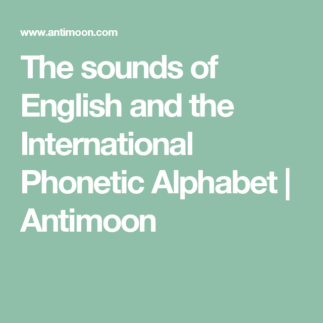 The Sounds Of English And The International Phonetic Alphabet
