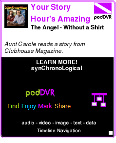 #UNCAT #PODCAST  Your Story Hour's Amazing Moments    The Angel - Without a Shirt    LISTEN...  http://podDVR.COM/?c=43a196fb-b8e7-9c93-7fb6-fb9c2a0bff30