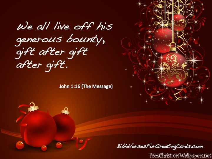Bible verses for christmas cards john 116 we all live his bible verses for christmas cards john 116 we all live his generous bounty gift after gift after gift the message m4hsunfo