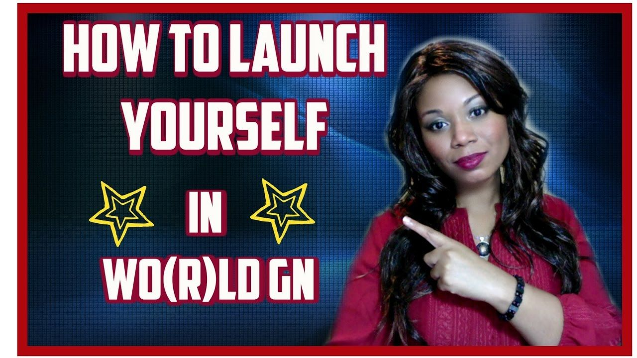 How To Launch Yourself In World GN & Beyond! #worldglobalnetwork #helolx